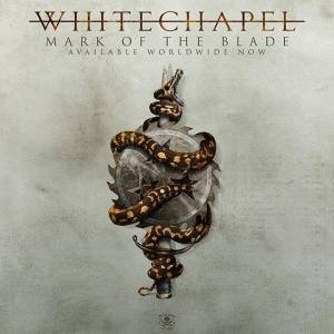 Whitechapel - Mark Of The Blade - promo album cover pic - 2016 - #33MO99ILMFSO777