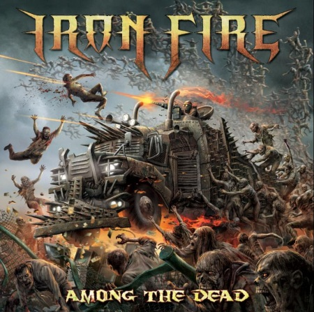 Iron Fire - Among The Dead - promo album cover pic - 2016 - #99MO099ILMNF
