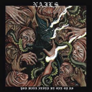 Nails - You Will Never Be One Of Us - promo cover pic - #MO9993ILMF