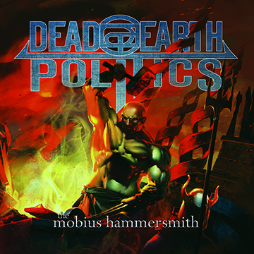"DEAD EARTH POLITICS – Return With  ""The Mobius Hammersmith"""
